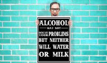 Alcohol may not solve all your problems but neither will water or milk Art - Wall Art Print Poster Pick A Size - Humour Art Geekery